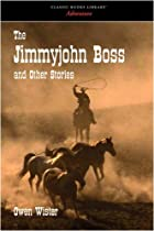 Cover of the book The Jimmyjohn Boss and Other Stories by Owen Wister