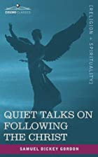 Cover of the book Quiet Talks on Following the Christ by S.D. Gordon