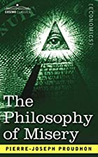 Another cover of the book The Philosophy of Misery by P.-J. Proudhon