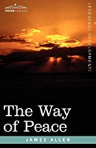 Cover of the book The Way of Peace by James Allen
