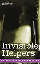 Cover of the book Invisible helpers by C. W. (Charles Webster) Leadbeater