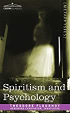 Cover of the book Spiritism and psychology by Théodore Flournoy