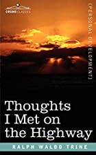 Cover of the book Thoughts I Met on the Highway by Ralph Waldo Trine