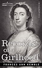 Cover of the book Records of a Girlhood by Frances Anne Kemble