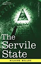 Another cover of the book The servile state by Hilaire Belloc
