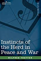 Another cover of the book Instincts of the herd in peace and war by W. (Wilfred) Trotter