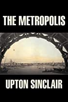 Another cover of the book The Metropolis by Upton Sinclair