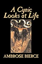 Cover of the book A Cynic Looks at Life by Ambrose Bierce