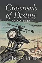 Cover of the book Crossroads of Destiny by H. Beam Piper