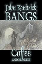 Cover of the book Coffee and Repartee by John Kendrick Bangs
