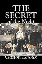 Another cover of the book The Secret of the Night by Gaston Leroux