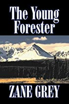 Cover of the book The Young Forester by Zane Grey