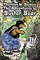 Another cover of the book The Adventures of Buster Bear by Thornton W. (Thornton Waldo) Burgess