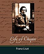 Another cover of the book Life of Chopin by Franz Liszt