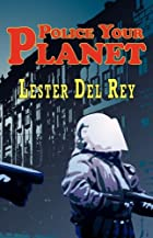 Another cover of the book Police Your Planet by Lester Del Rey