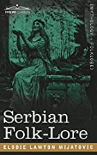 Cover of the book Serbian folk-lore by Elodie Lawton Mijatovic