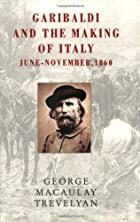 Cover of the book Garibaldi and the making of Italy by George Macaulay Trevelyan