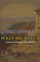 Cover of the book The Half-Hearted by John Buchan