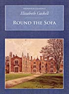 Cover of the book Round the Sofa by Elizabeth Cleghorn Gaskell
