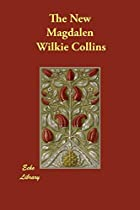 Another cover of the book The New Magdalen by Wilkie Collins