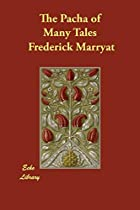 Cover of the book The Pacha of Many Tales by Frederick Marryat