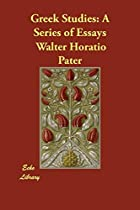 Cover of the book Greek Studies: a Series of Essays by Walter Pater