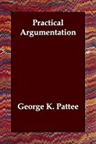 Cover of the book Practical Argumentation by George K. Pattee