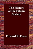 Cover of the book The History of the Fabian Society by Edward R. Pease