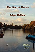 Cover of the book The secret house by Edgar Wallace
