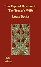 Cover of the book The Tapu of Banderah by Louis Becke