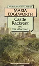 Another cover of the book Castle Rackrent and The absentee by Maria Edgeworth
