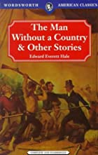 Another cover of the book The Man Without a Country and Other Tales by Edward Everett Hale