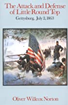 Another cover of the book The attack and defense of Little Round Top, Gettysburg, July 2, 1863 by Oliver Willcox Norton