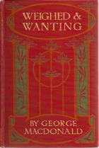 Another cover of the book Weighed and Wanting by George MacDonald