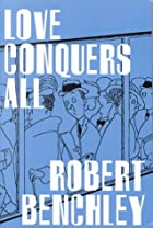 Another cover of the book Love Conquers All by Robert Benchley
