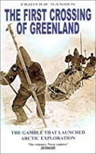 Another cover of the book The first crossing of Greenland by Fridtjof Nansen