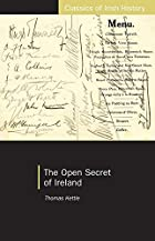 Cover of the book The Open Secret of Ireland by T.M. Kettle