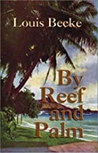 Cover of the book By Reef and Palm by Louis Becke