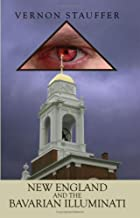 Another cover of the book New England and the Bavarian Illuminati by Vernon Stauffer