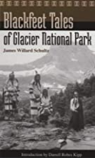 Another cover of the book Blackfeet tales of Glacier National Park by James Willard Schultz