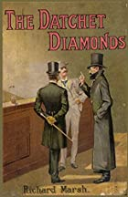 Cover of the book The Datchet Diamonds by Richard Marsh
