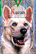Another cover of the book Kazan by James Oliver Curwood