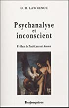 Cover of the book Psychoanalysis and the unconscious by D. H. (David Herbert) Lawrence