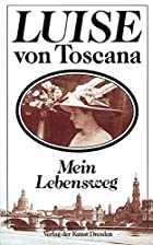 Cover of the book My own story by Luise von Toscana