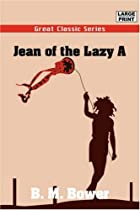 Cover of the book Jean of the Lazy A by B.M. Bower