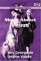 Cover of the book More About Peggy by George de Horne Vaizey