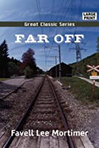 Cover of the book Far Off by Favell Lee Mortimer
