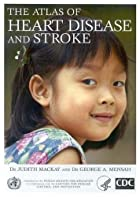 Cover of the book The atlas of heart disease and stroke by Judith McKay