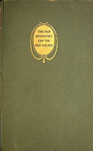Cover of the book The old humanities and the new science by William Osler