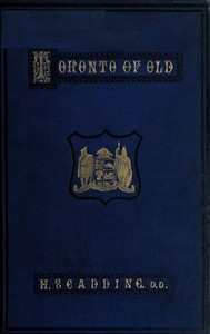 Cover of the book Toronto of old; collections and recollections illustrative of the early settlement and social life of the capital of Ontario by Henry Scadding